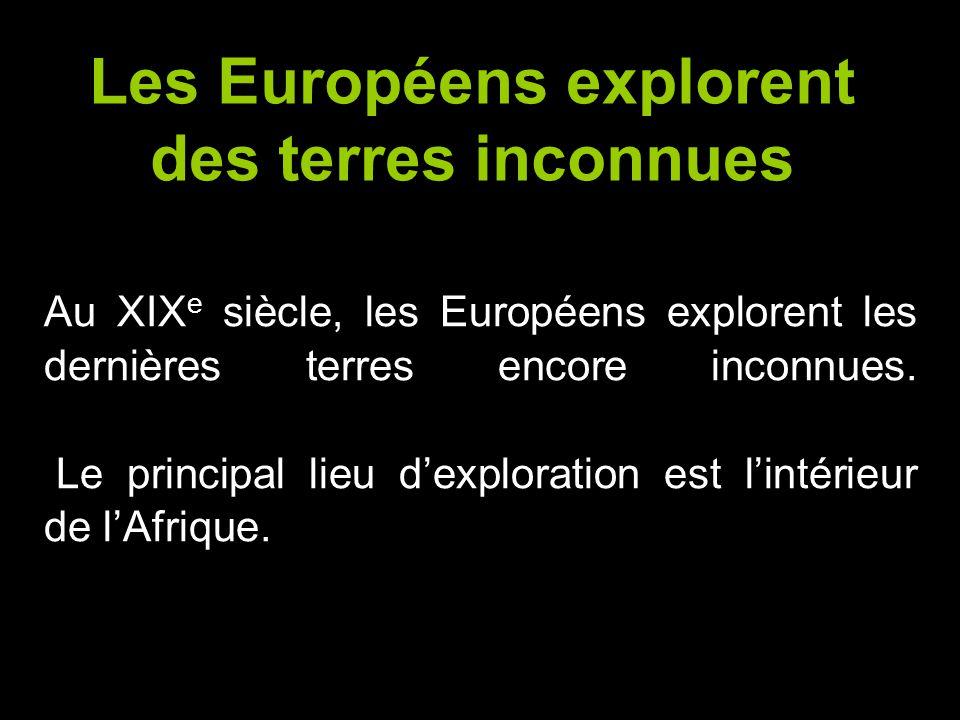 Les Européens explorent des terres inconnues