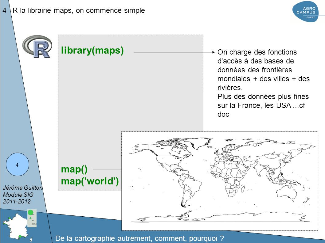 library(maps) map() map( world )