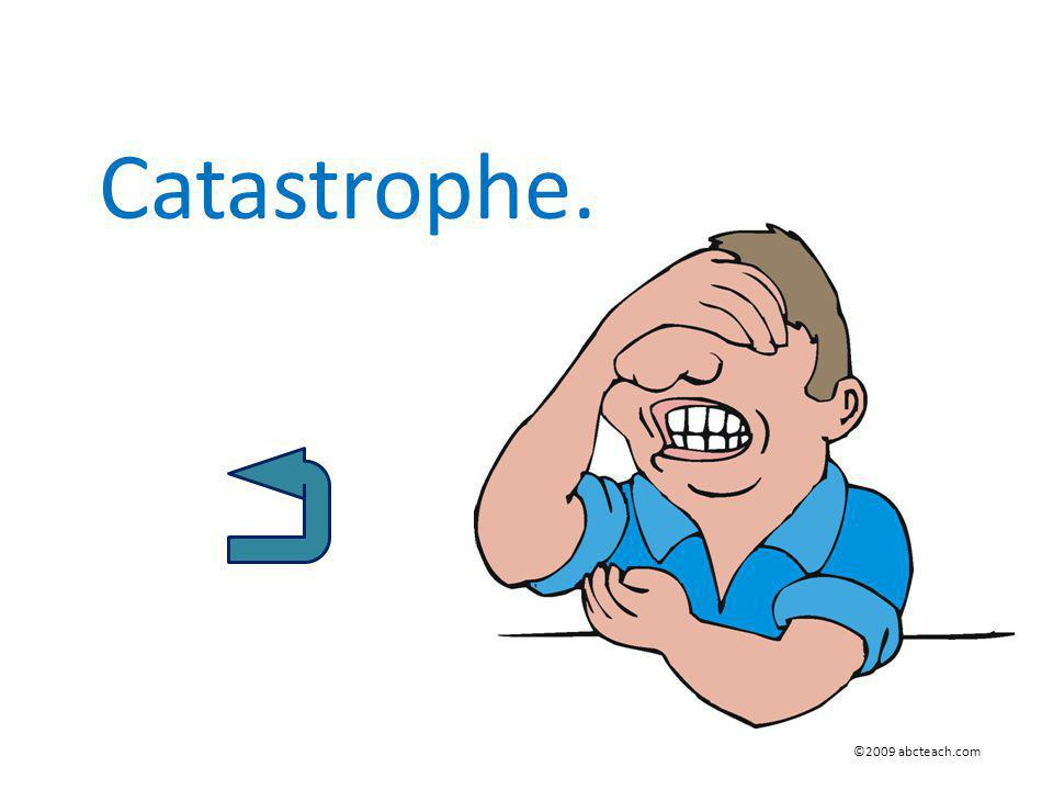 Catastrophe. ©2009 abcteach.com