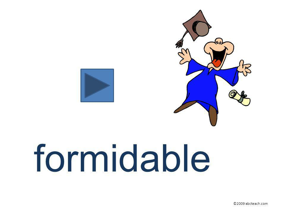 formidable ©2009 abcteach.com