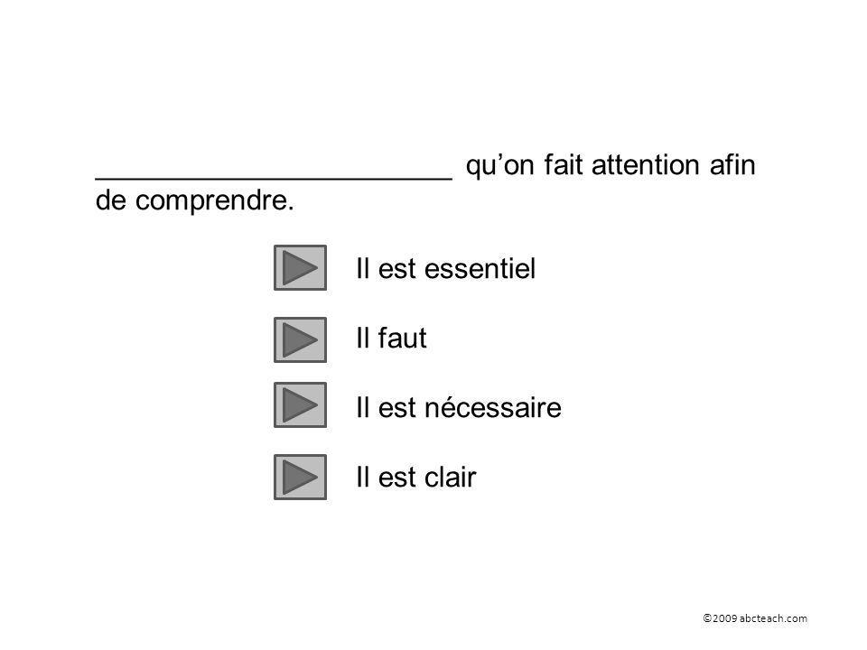 ______________________ qu'on fait attention afin de comprendre.