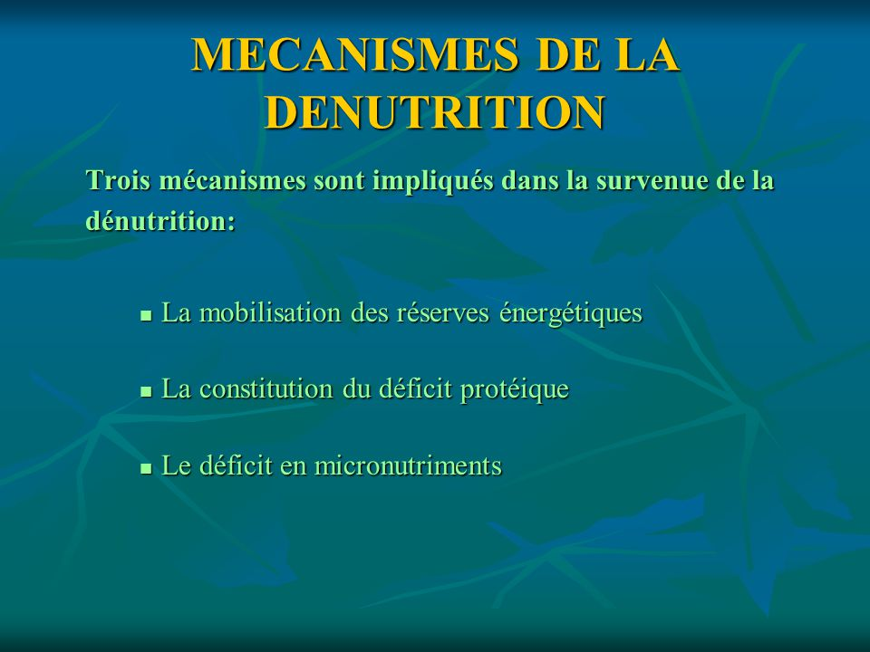 MECANISMES DE LA DENUTRITION