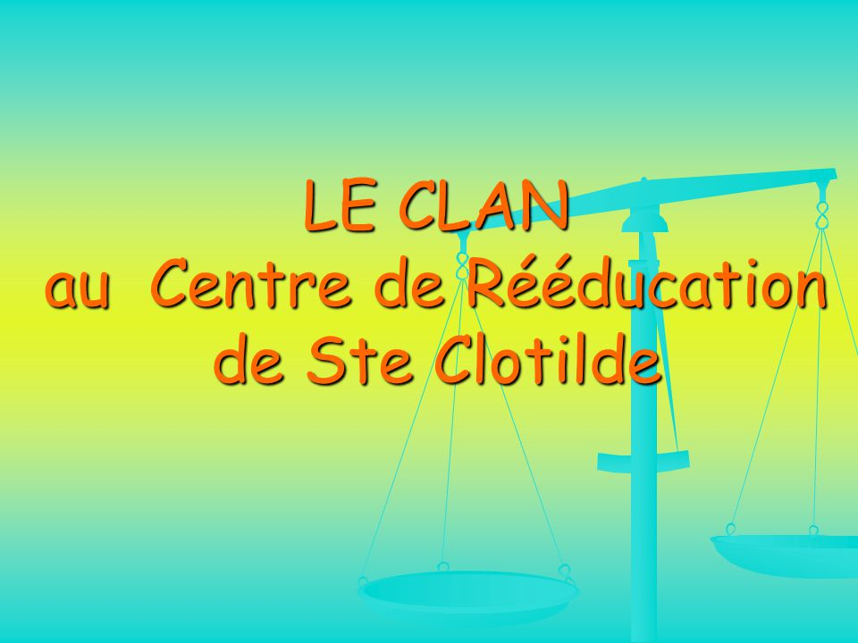 LE CLAN au Centre de Rééducation de Ste Clotilde