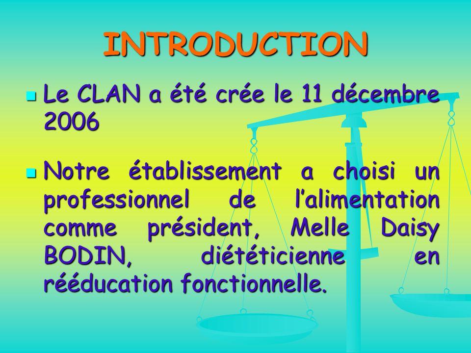INTRODUCTION Le CLAN a été crée le 11 décembre 2006
