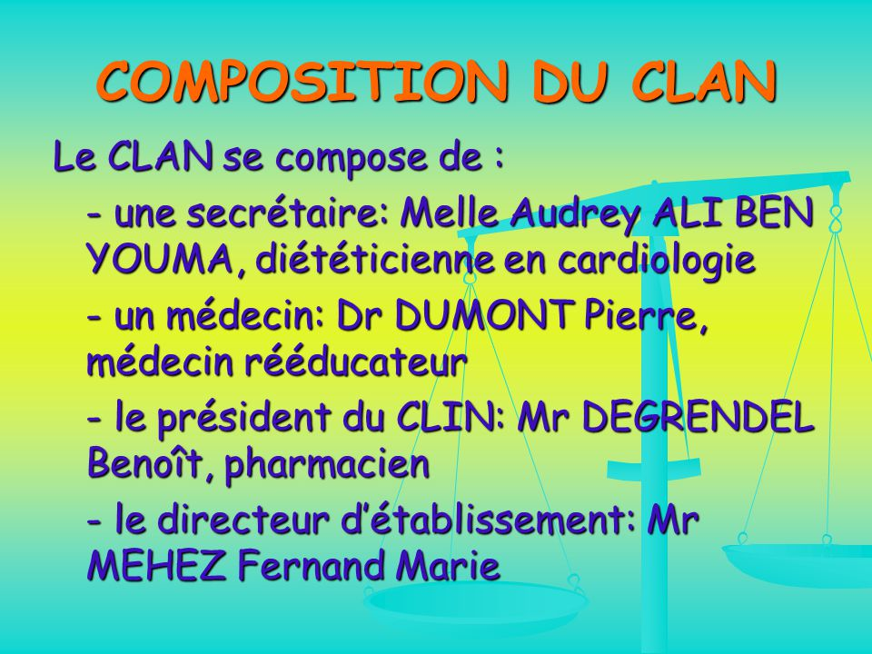 COMPOSITION DU CLAN Le CLAN se compose de :