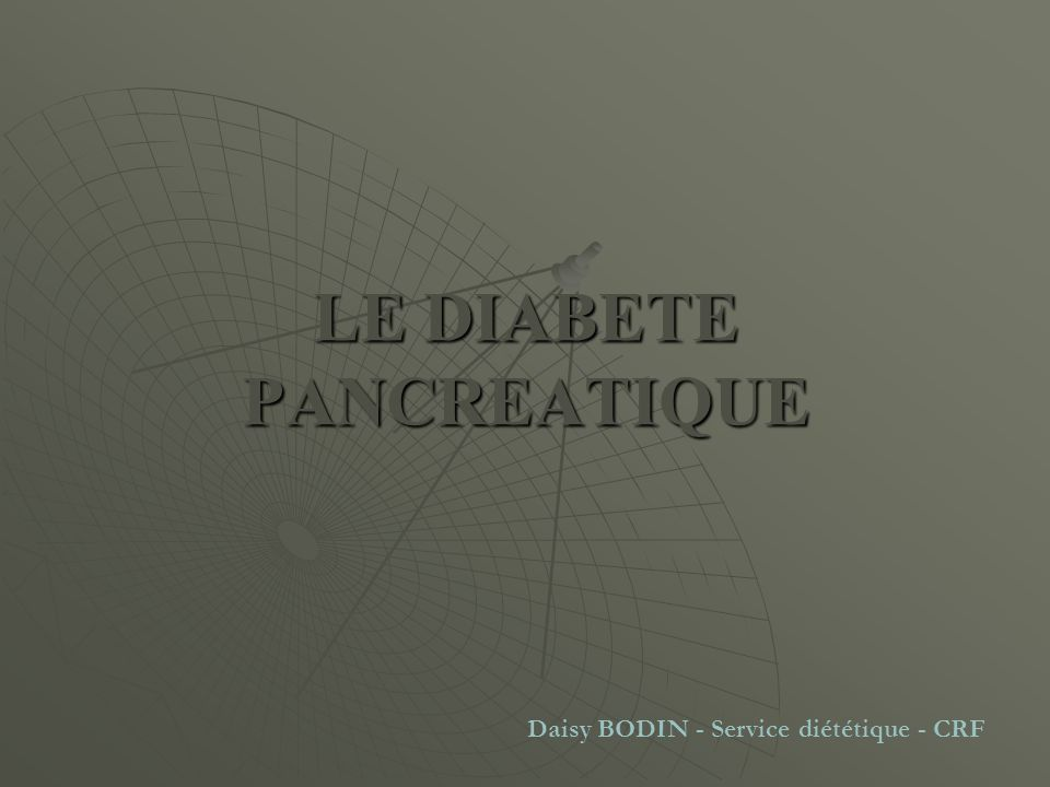 LE DIABETE PANCREATIQUE