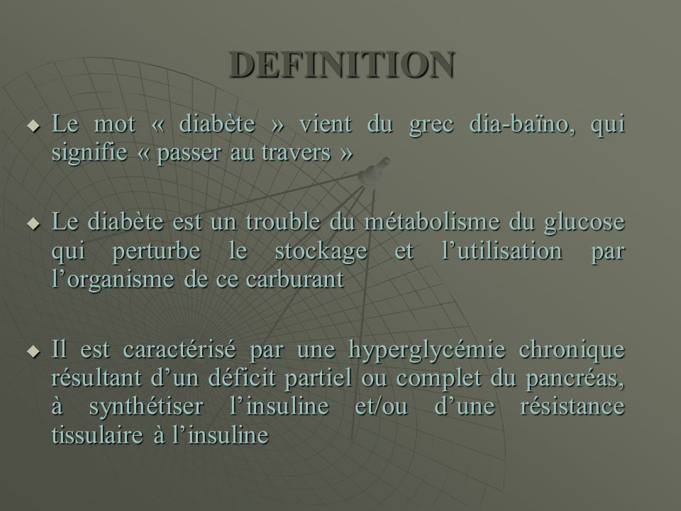 DEFINITION Le mot « diabète » vient du grec dia-baïno, qui signifie « passer au travers »