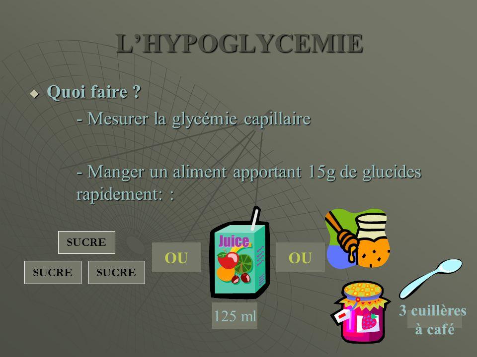 L'HYPOGLYCEMIE Quoi faire - Mesurer la glycémie capillaire
