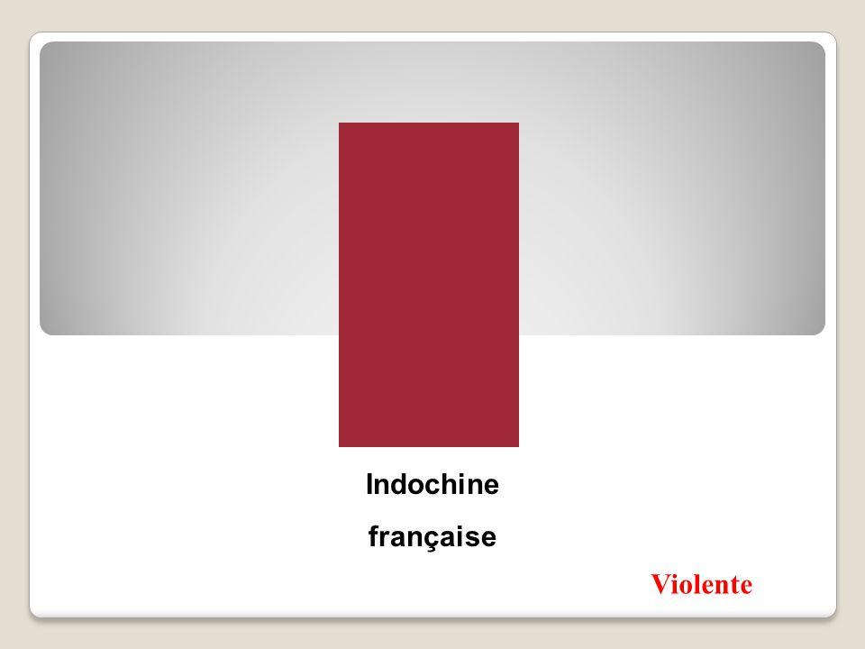 Indochine française Violente