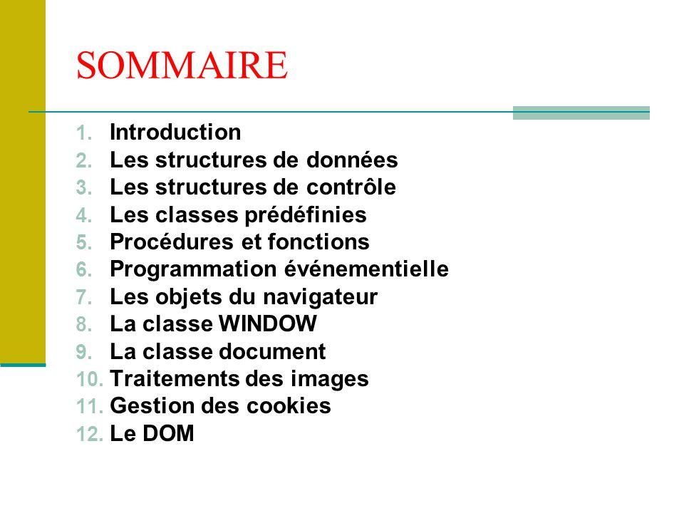 SOMMAIRE Introduction Les structures de données