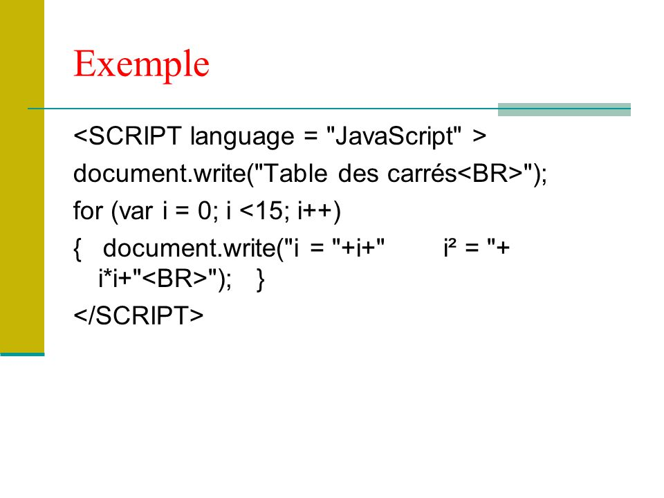 Exemple <SCRIPT language = JavaScript >