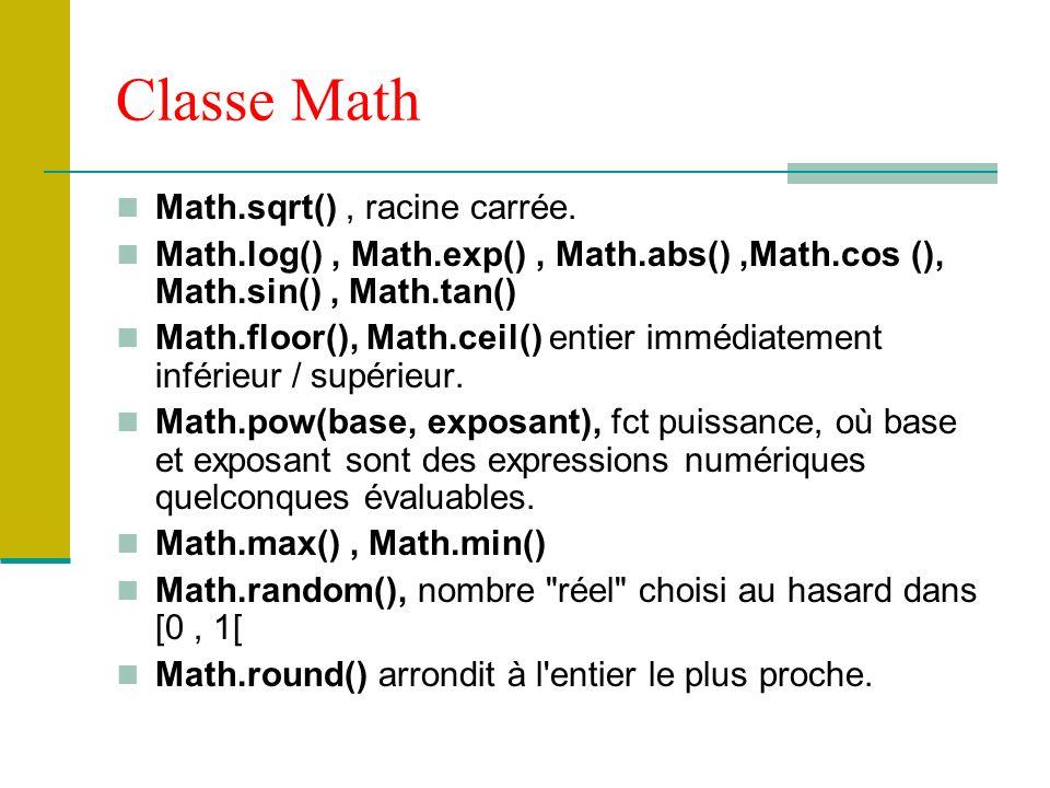 Classe Math Math.sqrt() , racine carrée.