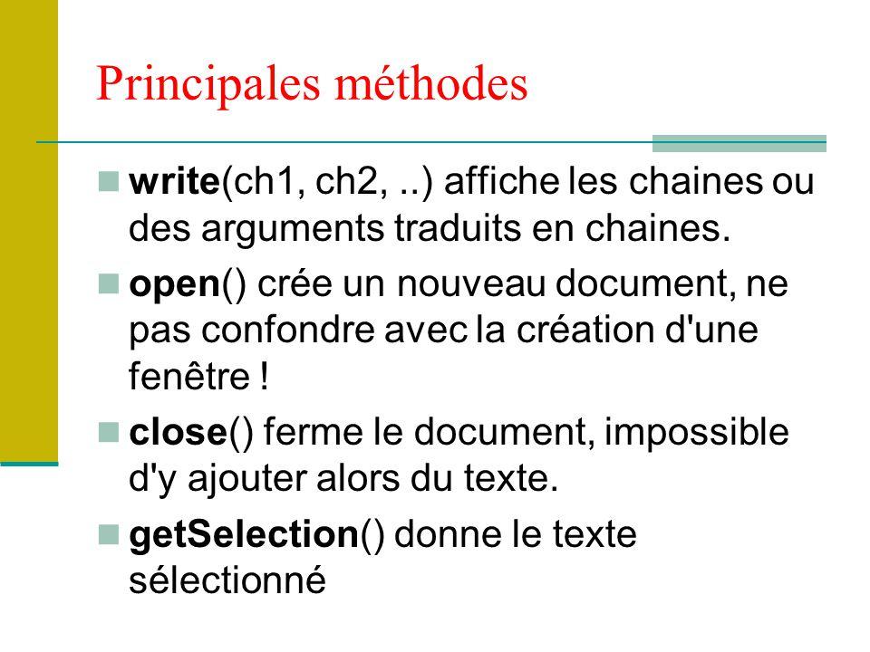 Principales méthodes write(ch1, ch2, ..) affiche les chaines ou des arguments traduits en chaines.