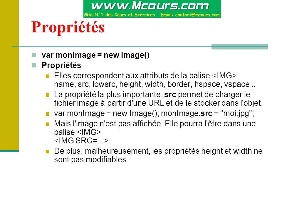 Propriétés var monImage = new Image() Propriétés