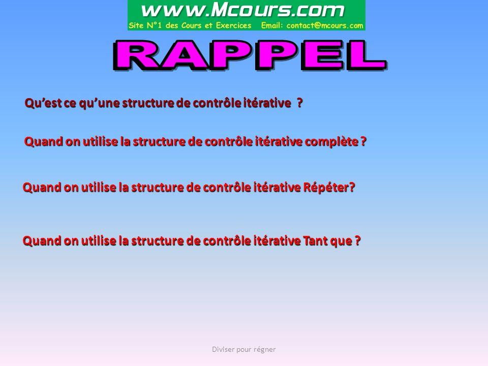 RAPPEL Qu'est ce qu'une structure de contrôle itérative