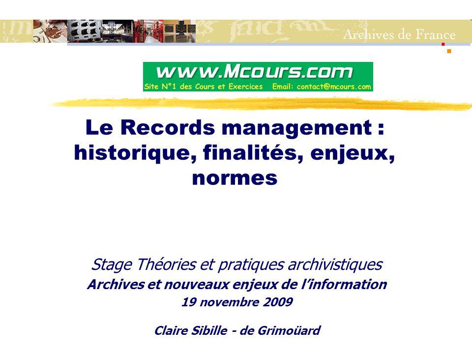 Le Records management : historique, finalités, enjeux, normes