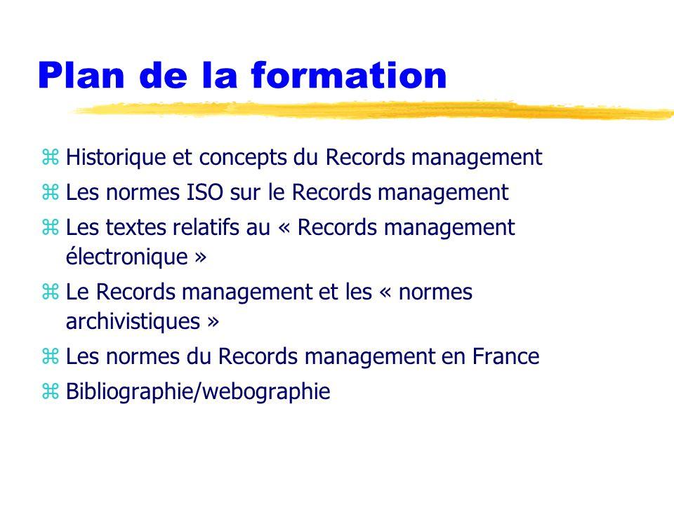 Plan de la formation Historique et concepts du Records management