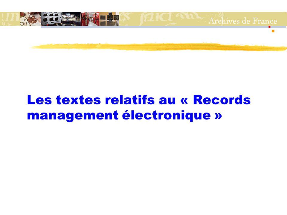 Les textes relatifs au « Records management électronique »