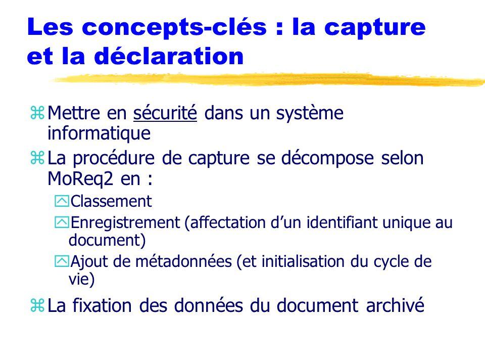 Les concepts-clés : la capture et la déclaration