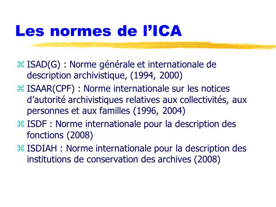 Les normes de l'ICA ISAD(G) : Norme générale et internationale de description archivistique, (1994, 2000)
