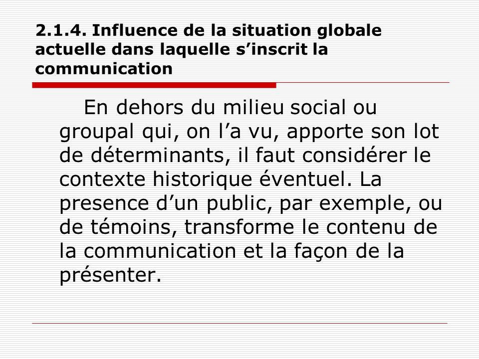 2.1.4. Influence de la situation globale actuelle dans laquelle s'inscrit la communication