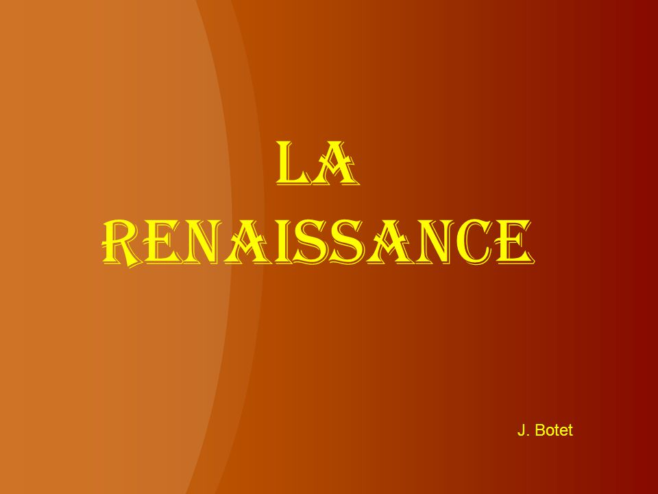 La renaissance J. Botet