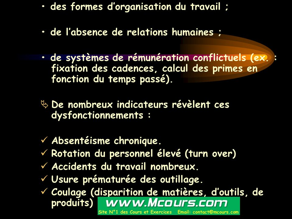 • des formes d'organisation du travail ;