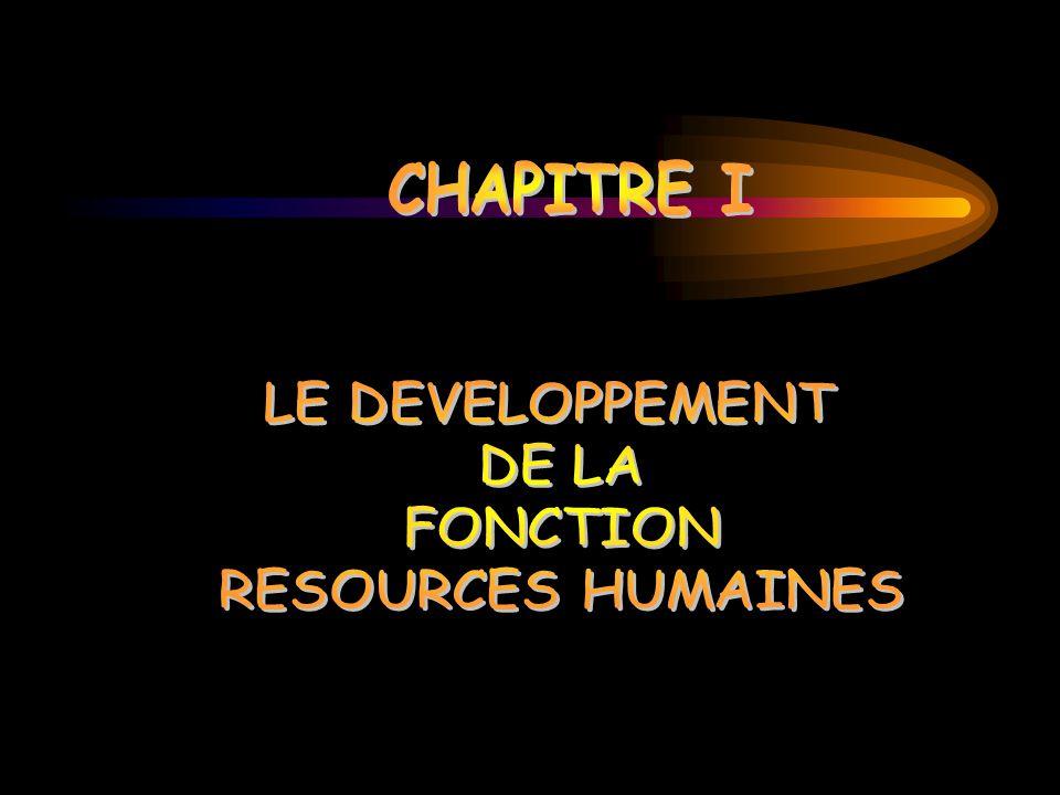 CHAPITRE I LE DEVELOPPEMENT DE LA FONCTION RESOURCES HUMAINES