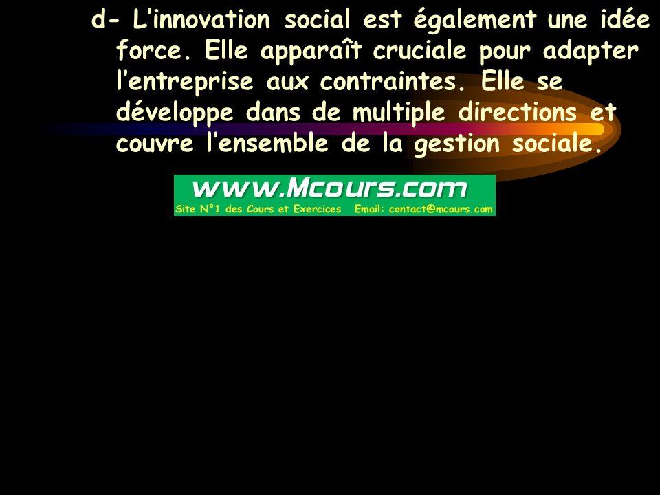 d- L'innovation social est également une idée force