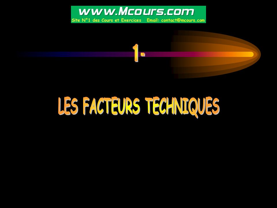 LES FACTEURS TECHNIQUES