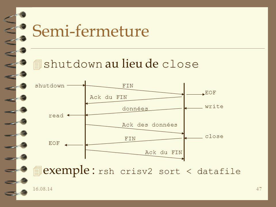 Semi-fermeture shutdown au lieu de close