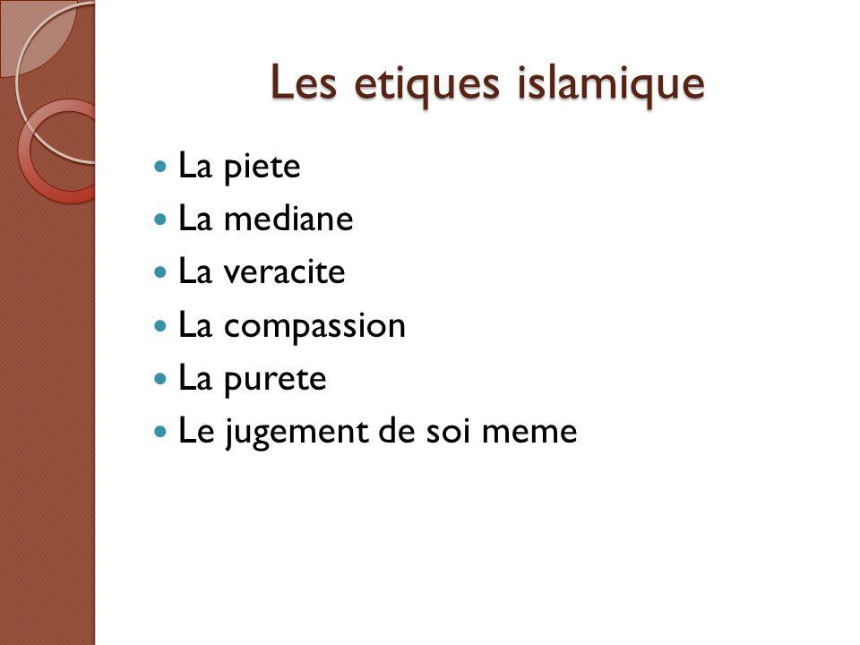Les etiques islamique La piete La mediane La veracite La compassion