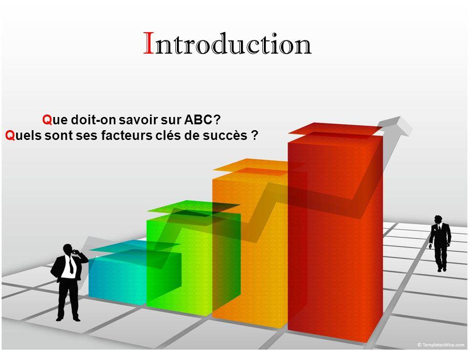 Que doit-on savoir sur ABC Quels sont ses facteurs clés de succès