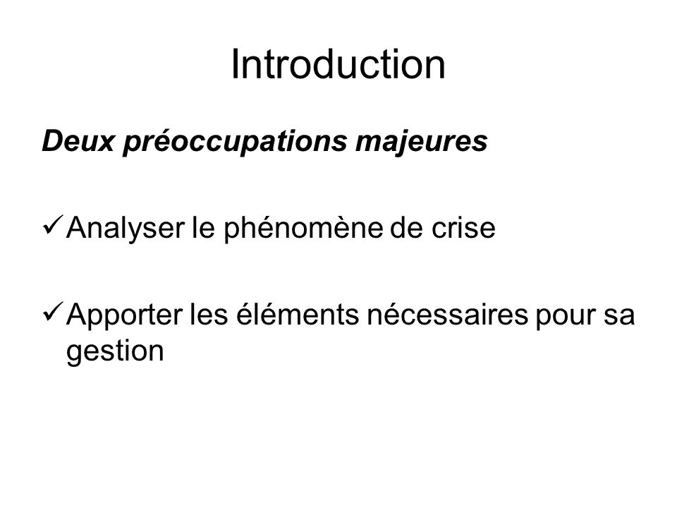 Introduction Deux préoccupations majeures