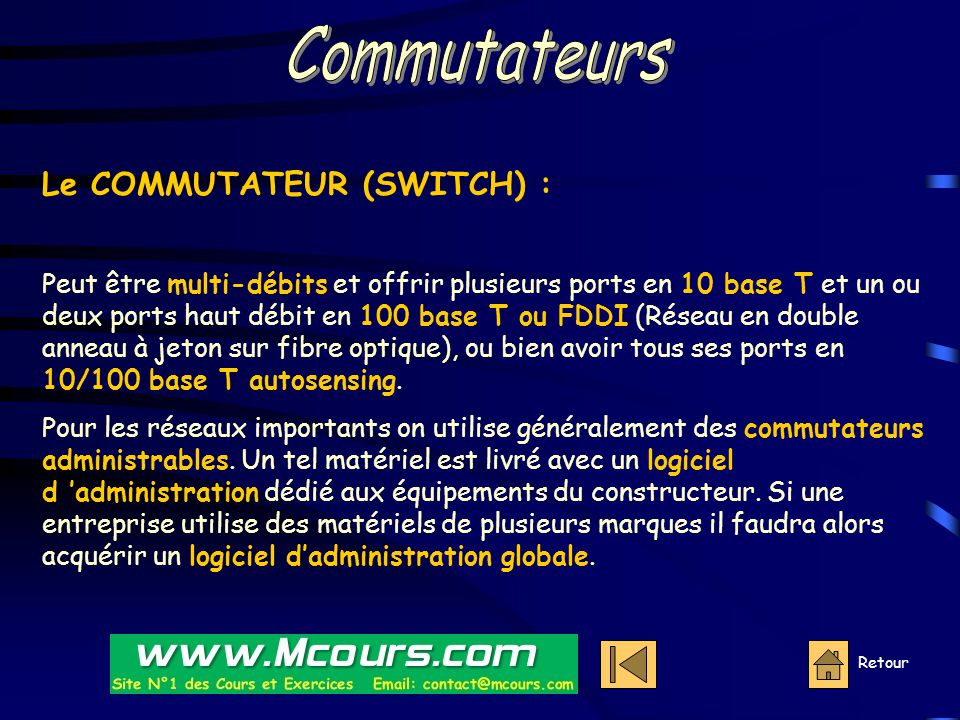 Commutateurs Le COMMUTATEUR (SWITCH) :