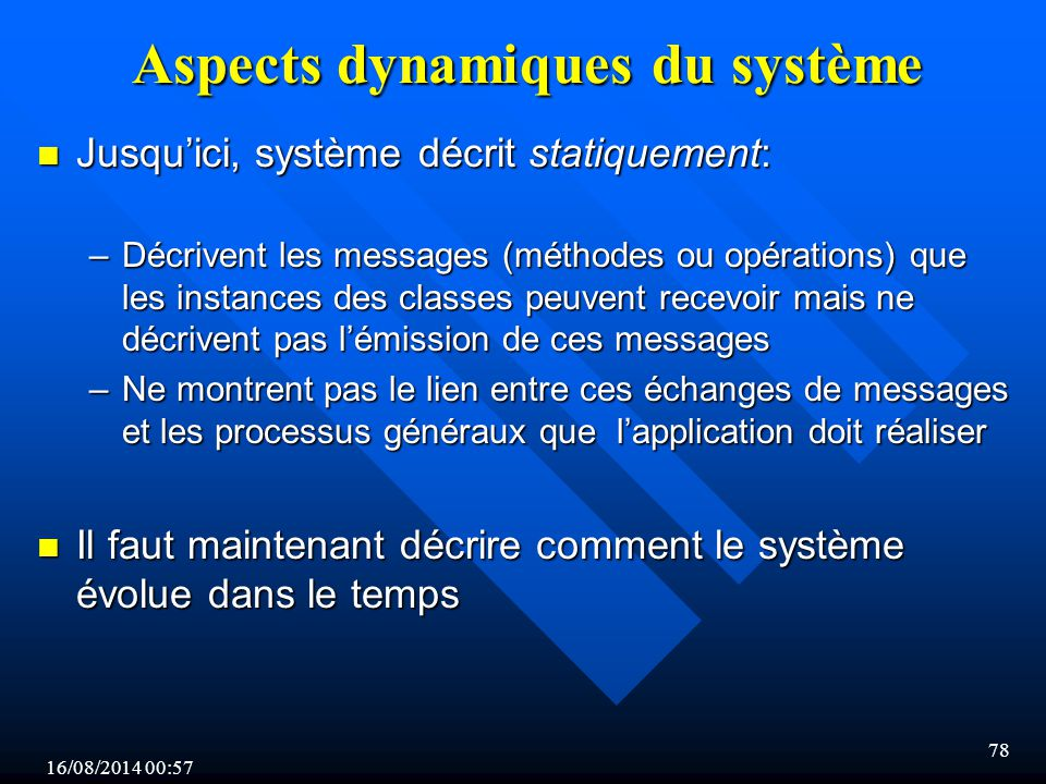 Aspects dynamiques du système