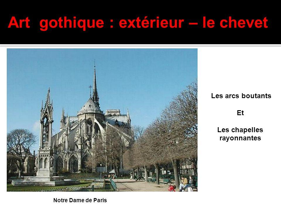 Art gothique : extérieur – le chevet Les chapelles rayonnantes