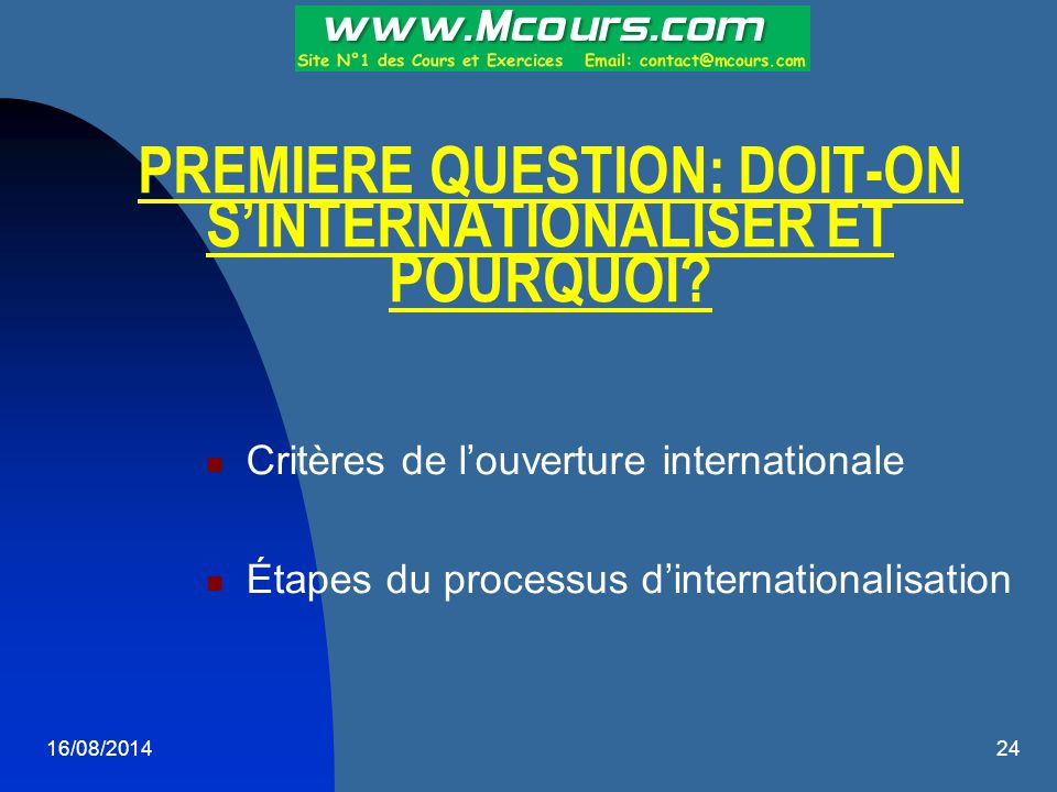 PREMIERE QUESTION: DOIT-ON S'INTERNATIONALISER ET POURQUOI