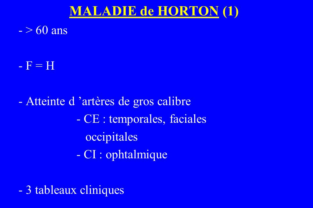 MALADIE de HORTON (1) - > 60 ans - F = H