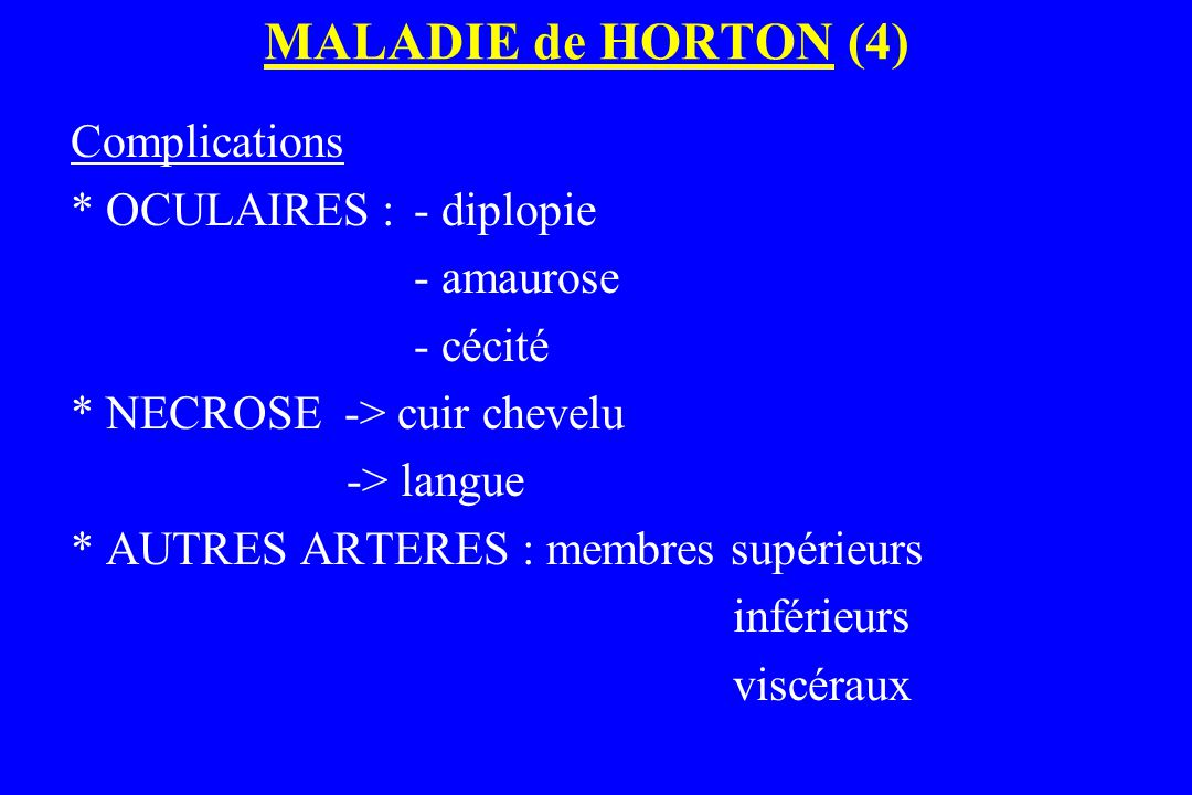 MALADIE de HORTON (4) Complications * OCULAIRES : - diplopie
