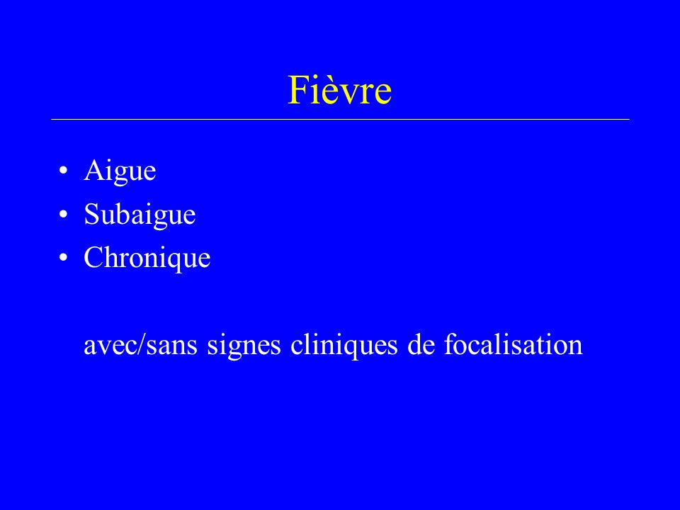 Fièvre Aigue Subaigue Chronique