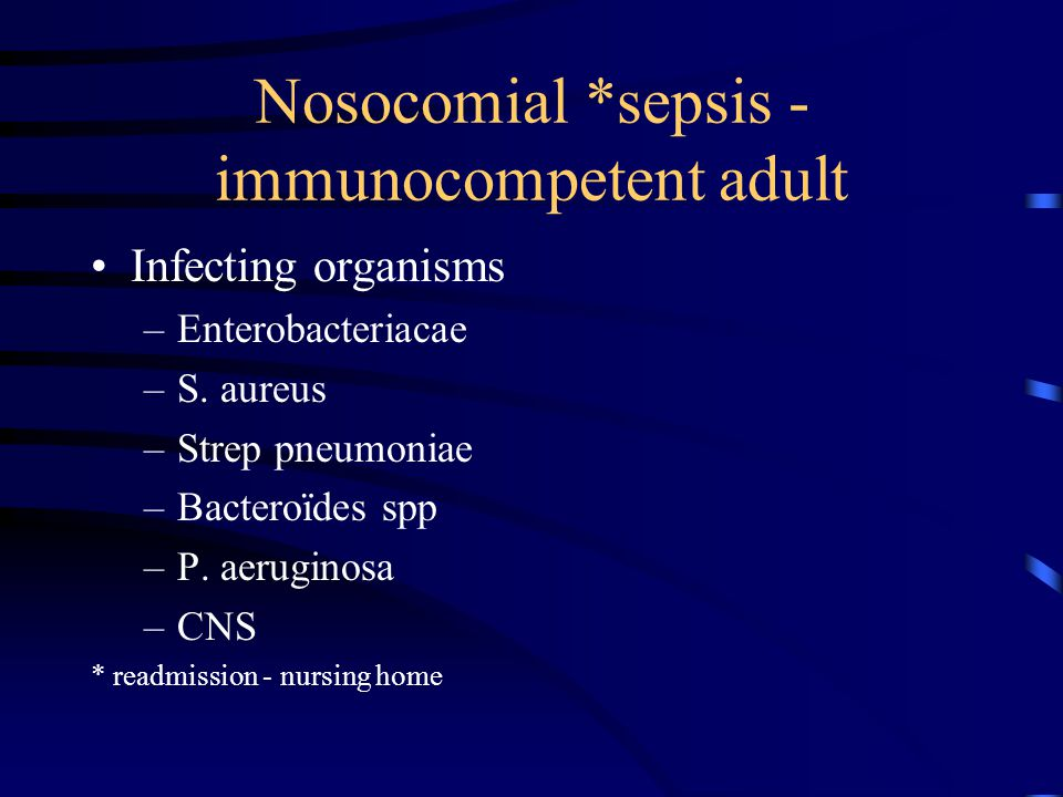 Nosocomial *sepsis - immunocompetent adult