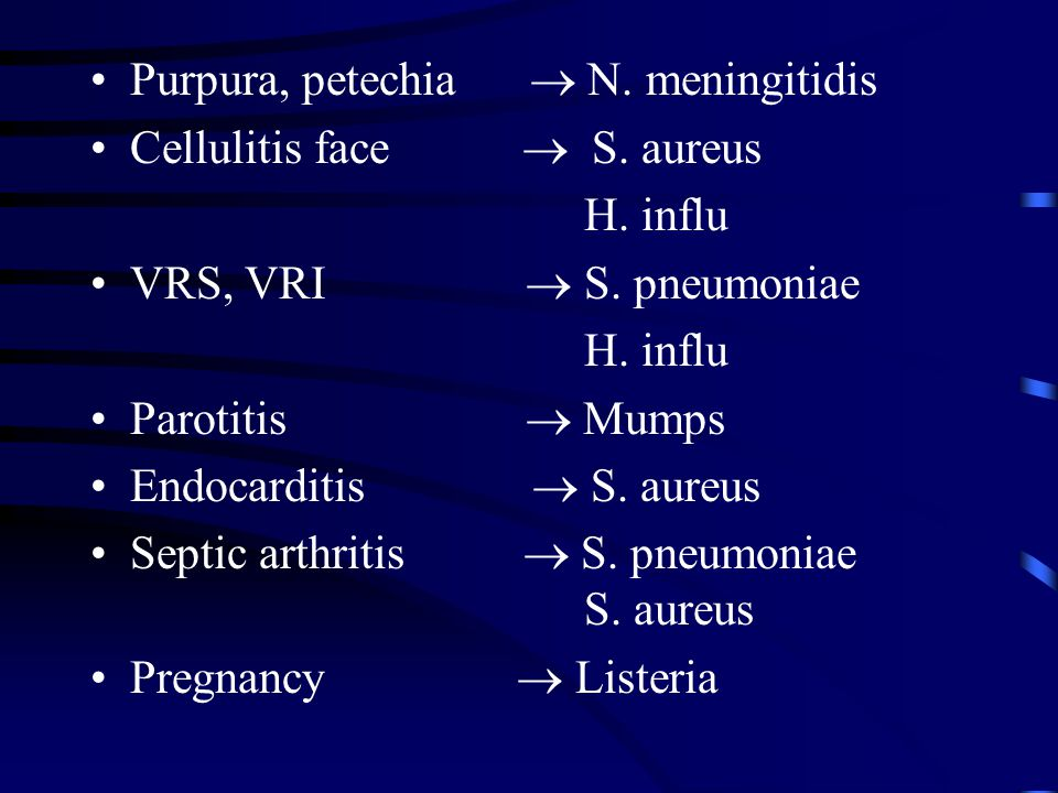 Purpura, petechia  N. meningitidis