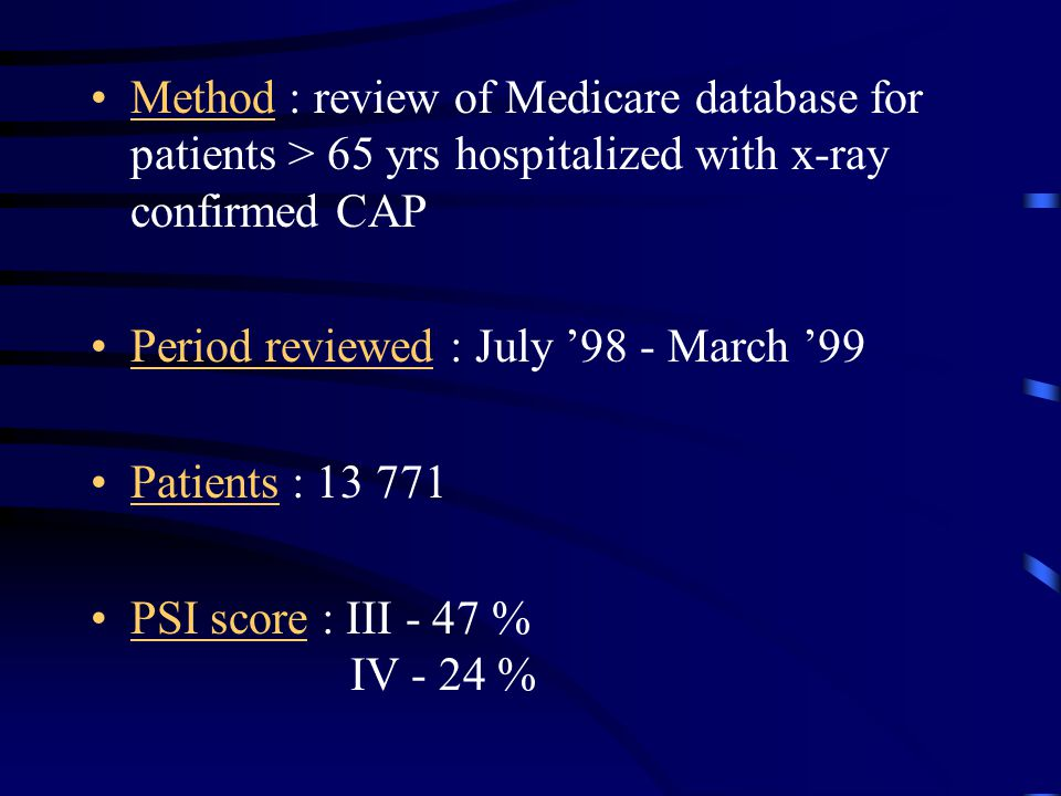 Method : review of Medicare database for patients > 65 yrs hospitalized with x-ray confirmed CAP