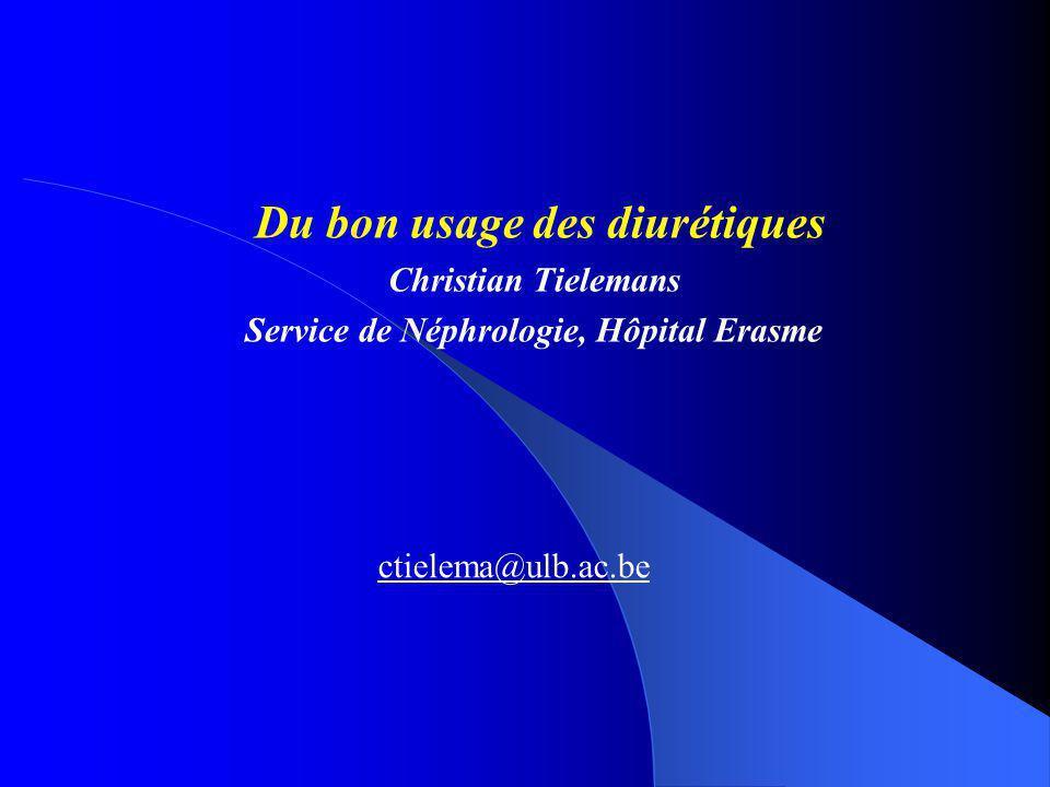 Du bon usage des diurétiques Service de Néphrologie, Hôpital Erasme