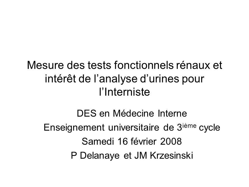 Mesure des tests fonctionnels rénaux et intérêt de l'analyse d'urines pour l'Interniste