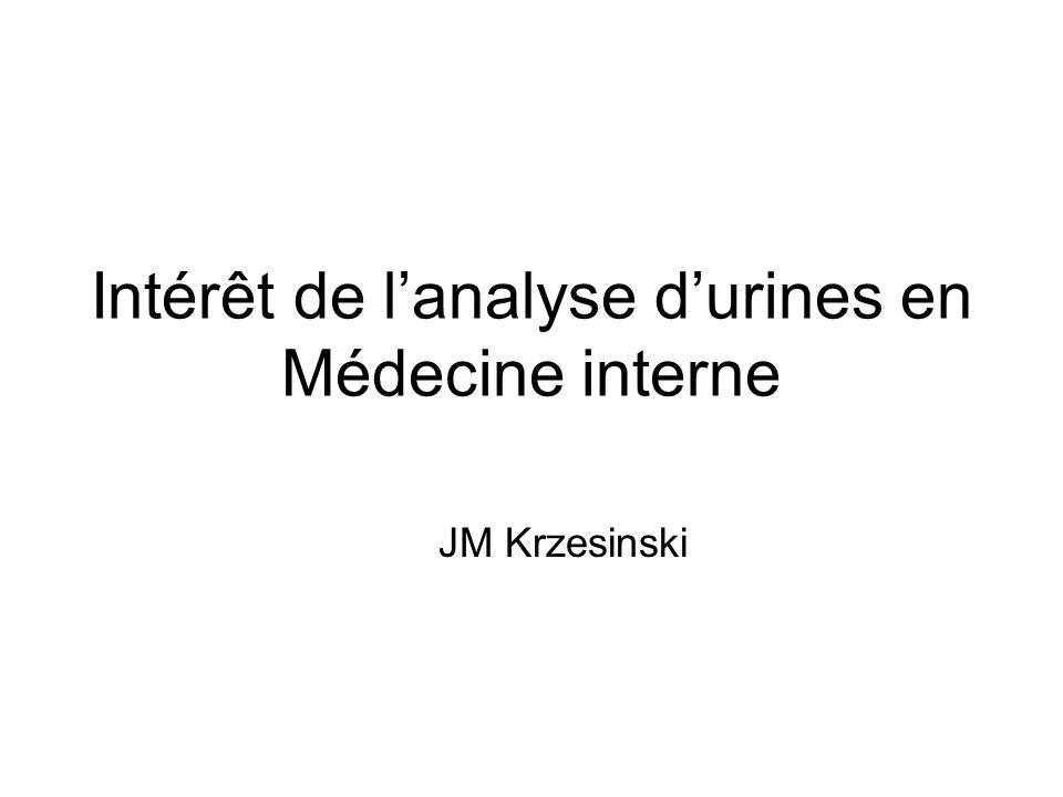 Intérêt de l'analyse d'urines en Médecine interne