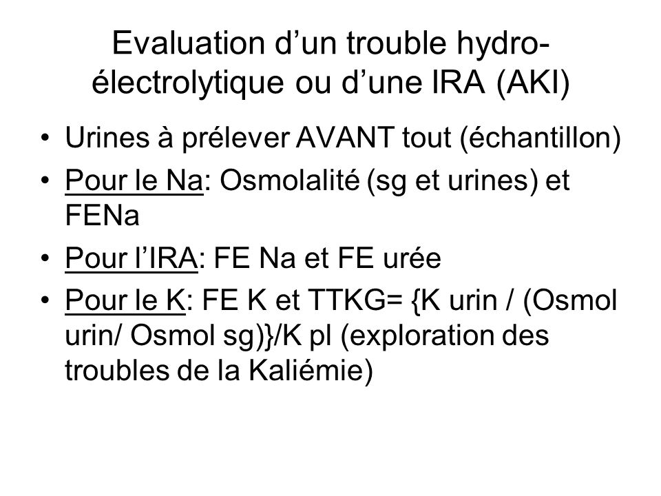 Evaluation d'un trouble hydro-électrolytique ou d'une IRA (AKI)