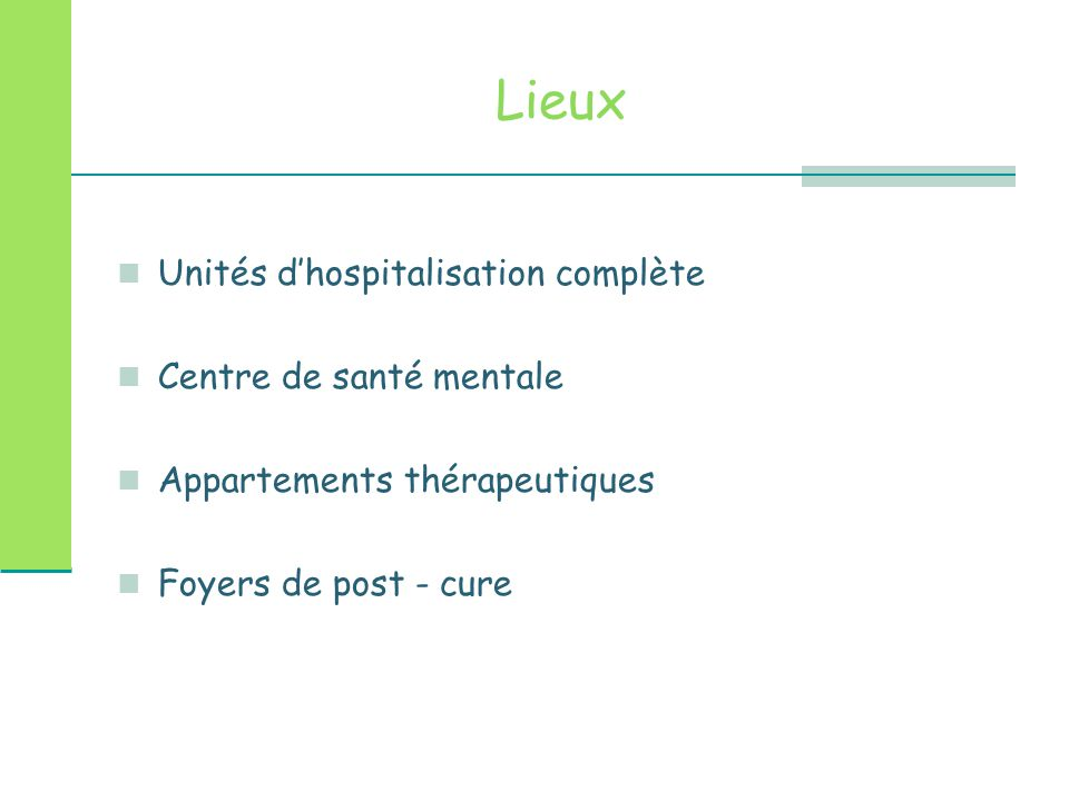Lieux Unités d'hospitalisation complète Centre de santé mentale