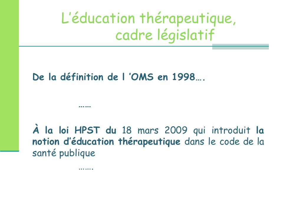 L'éducation thérapeutique, cadre législatif